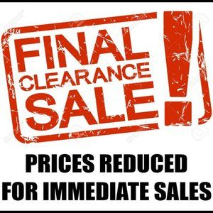 Final Clearance Sale! PRICES REDUCED........
